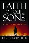 Faith of Our Sons: Voices from the American Homefront -- The Wartime Diary of a Marine's Father
