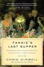 Fannie's Last Supper Re-creating One Amazing Meal from Fannie Farmer's 1896 Cookbook