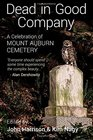 Dead in Good Company  A Celebration of Mount Auburn Cemetery