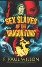 Sex Slaves of the Dragon Tong a Yellow Peril Triptych