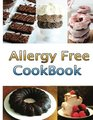 Allergy Free Cookbook: Allergy Free Cooking (Complete Allergy-Free Comfort Foods Cookbook)