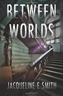 Between Worlds (Cemetery Tours, Bk 2)