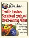 Jerry Baker's Terrific Tomatoes Sensational Spuds and MouthWatering Melons 1274 Super Secrets for Growing PrizeWinning Vegetables
