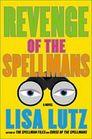 Revenge of the Spellmans A Novel