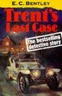 Trent\'s Last Case (Oxford Popular Fiction)