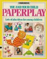 You and Your Child Paper Play
