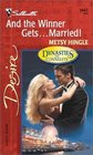 And the Winner Gets...Married! (Dynasties:The Connellys) (Silhouette Desire, No 1442)