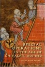 Special Operations in the Age of Chivalry 11001550