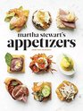 Martha Stewart's Appetizers 200 Recipes for Dips Spreads Nibbles Bites Snacks Starters Small Plates and Other Delightful Party Foods Plus 30 Cocktails
