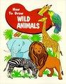 How to Draw Wild Animals (How to Draw)