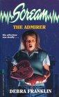 The Admirer (Scream, Bk 7)