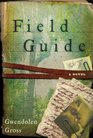 Field Guide A Novel