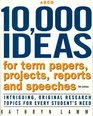 Arco 10000 Ideas for Term Papers Projects Reports and Speeches Intriguing Original Research Topics for Every Student's Need