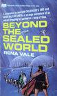 Beyond The Sealed World
