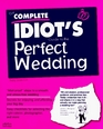 Complete Idiot's Guide to Perfect Wedding