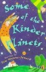 Some of the Kinder Planets Stories