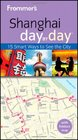 Frommer's Shanghai Day By Day