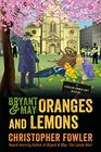 Bryant  May Oranges and Lemons A Peculiar Crimes Unit Mystery