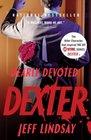 Dearly Devoted Dexter (Dexter, Bk 2)