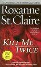 Kill Me Twice (Bullet Catchers, Bk 1)