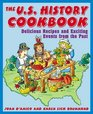 The US History Cookbook Delicious Recipes and Exciting Events from the Past