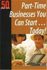 Part-Time Businesses You Can StartToday
