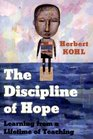 The Discipline of Hope Learning from a Lifetime of Teaching