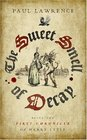 The Sweet Smell of Decay: Being the First Chronicle of Harry Lytle (Harry Lytle Chronicles 1)
