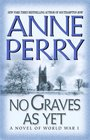 No Graves As Yet (World War I, Bk 1)