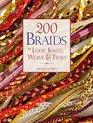 200 Braids to Loop, Knot, Weave & Twist. Jacqui Carey