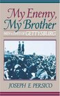 My Enemy My Brother Men and Days of Gettysburg