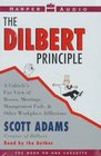 The Dilbert Principle: A Cubicle's Eye View of Bosses, Meetings, Management Fads,  Other Workplace Afflictions
