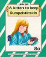 Link-up - Level 8 A Kitten to Keep / Rumplestiltskin / Flip in School / Fanaye and the Lion / Mr Clementine's Cats / Brigid and the Wolf Build-up Books 8a-8c