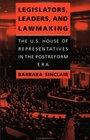 Legislators Leaders and Lawmaking The US House of Representatives in the Postreform Era