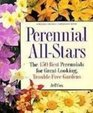 Perennial All Stars The 150 Best Perennials for Great-looking Trouble-free Gardens