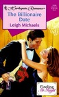 The Billionaire Date (Finding Mr. Right, Bk 1) (Harlequin Romance, No 3496) (Larger Print)