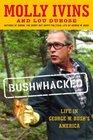 Bushwhacked : Life in George W. Bush's America