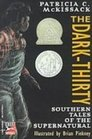 The Dark-thirty Southern Tales of the Supernatural