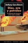 Dios oro y petroleo La historia de Aramco y los reyes saudies