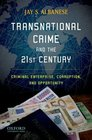 Transnational Crime and the 21st Century Criminal Enterprise Corruption and Opportunity
