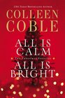 All Is Calm All Is Bright A Colleen Coble Christmas Collection