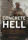 Concrete Hell -Modern Urban Warfare: From Stalingrad to Iraq