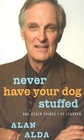 Never Have Your Dog Stuffed and Other Things I Have Learned