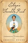 Eliza's Freedom Road An Underground Railroad Diary