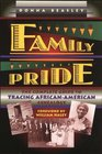 Family Pride The Complete Guide to Tracing African-American Genealogy
