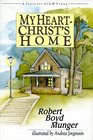 My Heart -- Christ's Home A Story for Old  Young