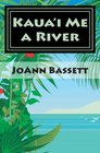 Kaua'i Me a River An Islands of Aloha Mystery