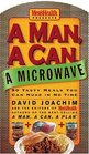 A Man, a Can, a Microwave : 50 Tasty Meals You Can Nuke in No Time (Man, a Can... Series)