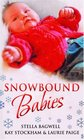 Snowbound Babies Stranded with a Gorgeous Stranger / Rescued by a Rich Man / Snowed in with Her Billionaire Boss