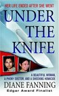Under the Knife A Beautiful Woman a Deranged Doctor and a Shocking Murder